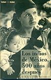 Los Indios de Mexico, 500 Años Despues