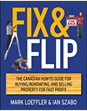 Fix and Flip: The Canadian How-To Guide for Buying, Renovating and Selling Property for Fast Profit