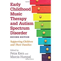 Early Childhood Music Therapy and Autism Spectrum Disorder