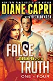 False Truth 1-4 Series Starter: 4 Action-Packed Romantic Detective Mystery Thrillers To Keep You Up All Night (Jordan Fox Mysteries Series) by  Diane Capri in stock, buy online here