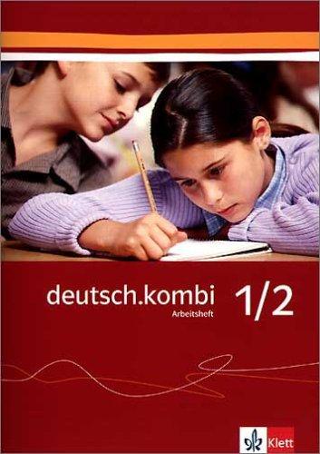 deutsch.kombi. Ein Sprach- und Lesebuch / Arbeitsheft für das 5. und 6. Schuljahr