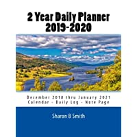 2 Year Daily Planner 2019-2020: December 2018 thru January 2021 - Write your plans on the Calendar, Daily log or Note page each day for 2 full years.