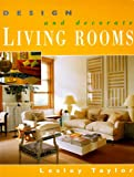Design and Decorate Living Rooms, Lesley Taylor and Jill Blake, 1558508406
