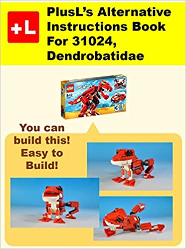 PlusLs Alternative Instruction For 31024,Dendrobatidae: You can build the Dendrobatidae out of your own bricks!