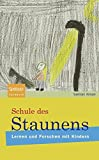 Schule des Staunens: Lernen und Forschen mit Kindern (Sachbuch (Spektrum Hardcover))