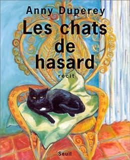 Les chats de hasard : récit, Duperey, Anny