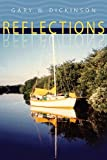 Reflections, Gary W. Dickinson, 1592993656
