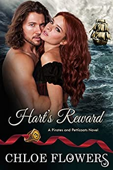 Hart's Reward: A Women's Adventure Romance Saga Book 3 of 3 (Pirates & Petticoats) by [Flowers, Chloe]