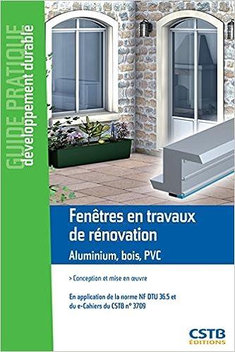 Livres gratuits Fenêtres en travaux neufs : Aluminium, bois, PVC : conception et mise en oeuvre en application de la norme NF DTU 36.5 pdf, epub ebook