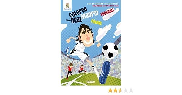 Coloreo con el Real Madrid. Fútbol - Football: Libro de colorear con ...
