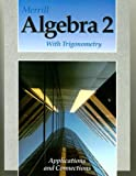 img - for Merrill Algebra 2 with Trigonometry: Applications and Connections book / textbook / text book