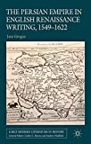 img - for The Persian Empire in English Renaissance Writing, 1549-1622 (Early Modern Literature in History) by Jane Grogan (2014-02-27) book / textbook / text book