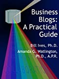 img - for Business Blogs: A Practical Guide book / textbook / text book