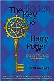 The Hidden Key to Harry Potter, John Granger, 0972322108