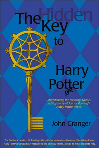 The Hidden Key to Harry Potter: Understanding the Meaning, Genius, and Popularity of Joanne Rowling's Harry Potter Novels – HPB