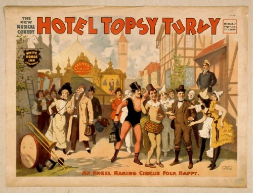 Poster The new musical comedy, Hotel Topsy Turvy 1899 (Topsy Circus Turvy)