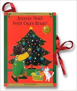 Joyeux Noel Petit Ours Brun.Amazon Fr Joyeux Noel Petit Ours Brun Daniele Bour