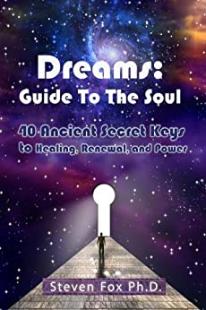Dreams: Guide To The Soul by [Fox Ph.D., Steven]