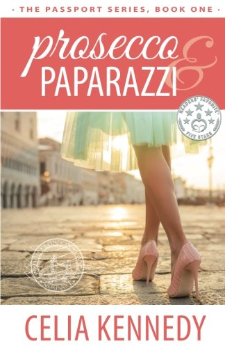 Prosecco & Paparazzi (The Passport Series) (Volume 1) ebook