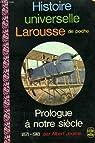 Histoire universelle Larousse de poche (11) - Prologue à notre siècle 1871-1918 par Jourcin