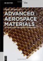 Advanced Aerospace Materials: Aluminum-Based and Composite Structures