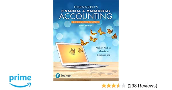 Horngrens financial managerial accounting the financial chapters horngrens financial managerial accounting the financial chapters 6th edition tracie l miller nobles brenda l mattison ella mae matsumura fandeluxe Image collections