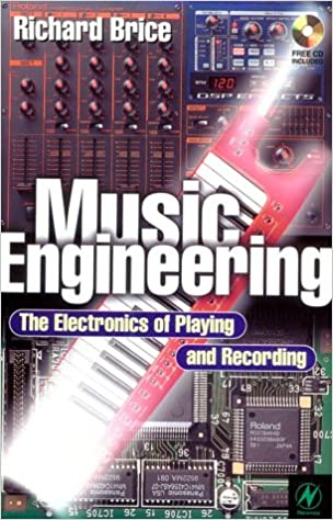 Music Engineering: The Electronics of Playing and Recording