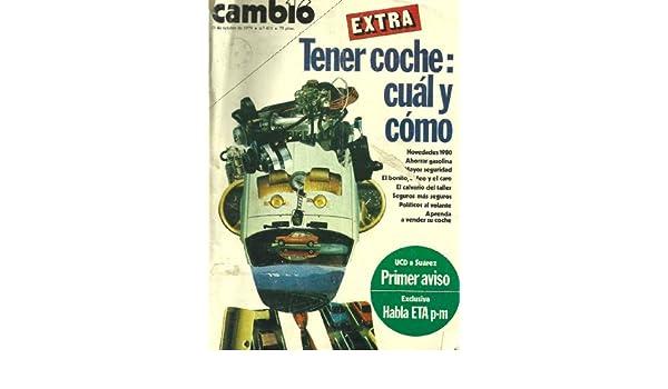 CAMBIO, 21 DE OCTUBRE DE 1979, N° 411, EXTRA TENER COCHE: CUAL Y COMO, UCD A SUAREZ PRIMER AVISO, HABLA ETA P-M: JUAN TOMAS DE SALAS: Amazon.com: Books