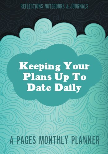Read Online Keeping Your Plans Up To Date Daily: A Pages Monthly Planner pdf