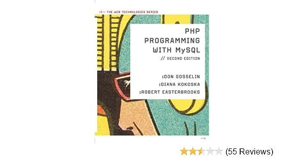 Amazon php programming with mysql the web technologies series amazon php programming with mysql the web technologies series ebook don gosselin diana kokoska robert easterbrooks kindle store fandeluxe Images
