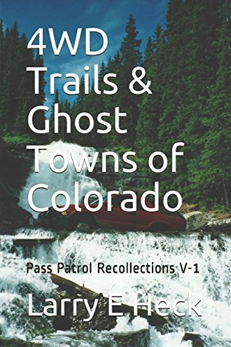 - 4WD Trails & Ghost Towns of Colorado: Pass Patrol Recollections V-1