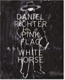 img - for Daniel Richter: Pink Flag White Horse book / textbook / text book