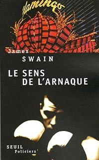 Le sens de l'arnaque : roman, Swain, James