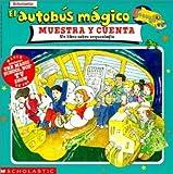 El Autobus Magico Muestra y Cuenta, Joanna Cole and Stan Berenstain, 0590134787