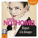 Riquet à la houppe Audiobook by Amélie Nothomb Narrated by Anne Kessler