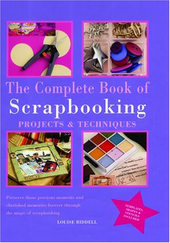 The Complete Book of Scrapbooking: Projects and Techniques