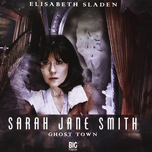 1.4 Sarah Jane Smith: Ghost Town by Rupert Laight (2002-10-31)