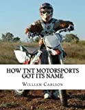 How TNT Motorsports Got Its Name, William Carlson, 1495906949