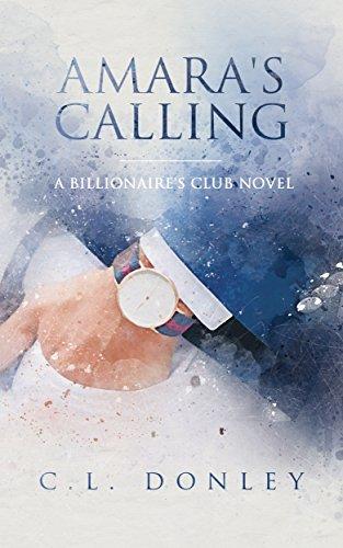 - Amara's Calling: A Billionaire's Club Novel (Billionaire's Club Series Book 1)