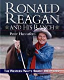 Ronald Reagan and His Ranch: The Western White House 1981-1989