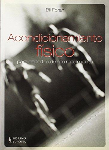 Acondicionmiento fisico para deportes de alto rendimiento (Spanish Edition) - Bill Foran