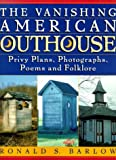Vanishing American Outhouse, Ronald S. Barlow, 0140288686