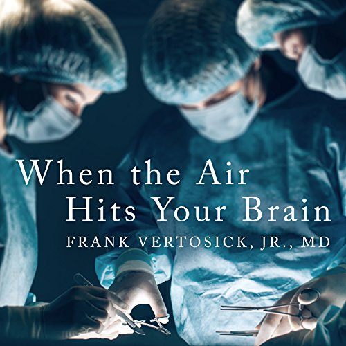 When the Air Hits Your Brain: Tales from Neurosurgery cover