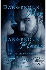 Dangerous Men, Dangerous Places by Dani-Lyn Alexander (2012-04-01) Paperback
