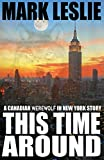 This Time Around (A Canadian Werewolf in New York Story)