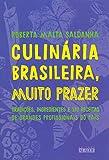 capa de Culinária brasileira, muito prazer: Tradições, ingredientes e 170 receitas de grandes profissionais do país