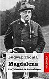 Magdalena: Ein Volksstück in drei Aufzügen