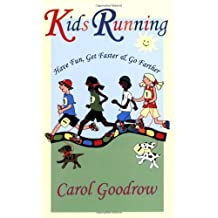 Kids Running: Have Fun, Get Faster, & Go Farther