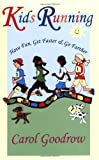 Kids Running: Have Fun, Get Faster & Go Farther
