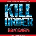 The Kill Order Hörbuch von James Dashner Gesprochen von: Mark Deakins